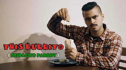 This Burrito, czyli kolejna parodia Despacito