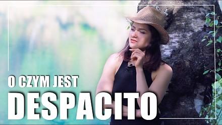 Fajna dziewczyna tłumaczy o czym śpiewa Daddy Yankee i Luis Fonsi? Despacito