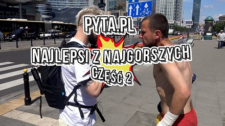 """Pyta.pl - """"Najlepsi z Najgorszych"""" cz. 2"""