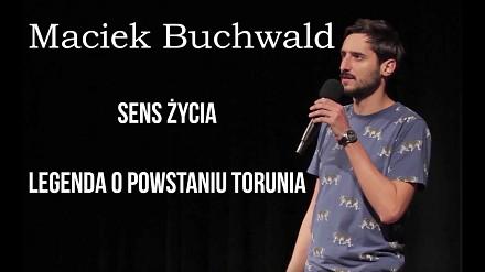 Maciek Buchwald - sens życia i legenda o powstaniu Torunia