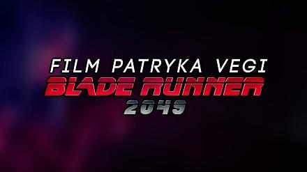 Gdyby Patryk Vega nakręcił nowego Blade Runnera