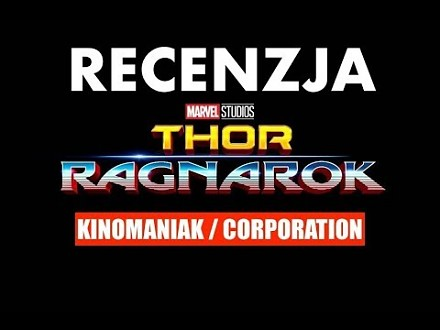 Thor: Ragnarok - recenzja Kinomaniaka