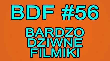 BDF #56, czyli kolejna porcja bardzo dziwnych filmików od Szczerego Jerry'ego