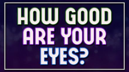 Jak dobre są twoje oczy? 92% ludzkości nie zdaje tego testu