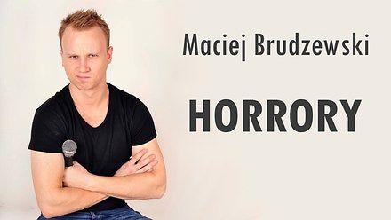 Maciej Brudzewski Stand-Up - Horrory