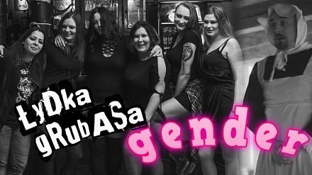 Choćbym prącie wsadził w blender, nie zrozumiem co to gender - Łydka Grubasa