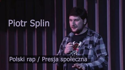 Piotr Splin o polskim rapie i presji społecznej