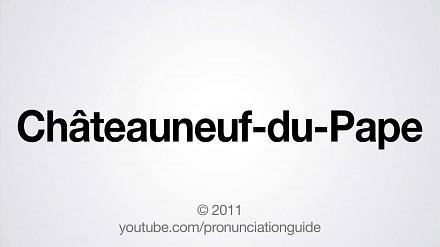 Jak wymówić francuskie Châteauneuf-du-Pape?