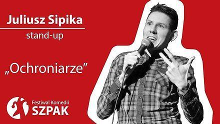 Juliusz Sipika w stand-upie o ochroniarzach