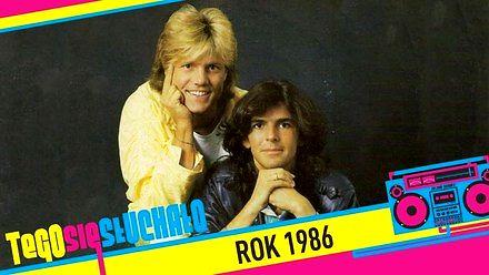 Tego się słuchało: Rok 1986