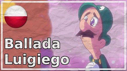Zaskakująca Ballada Luigiego po polsku