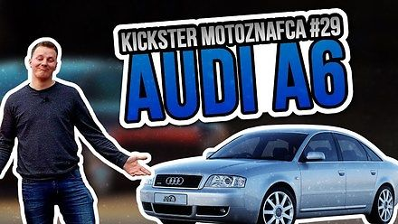 Audi A6 oczami Kickstera MotoznaFcy