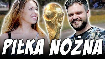 Co ludzie wiedzą o piłce nożnej? || MaturaToBzdura
