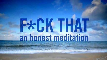 F*ck That: szczera do bólu medytacja, która pozwoli ci odnaleźć spokój