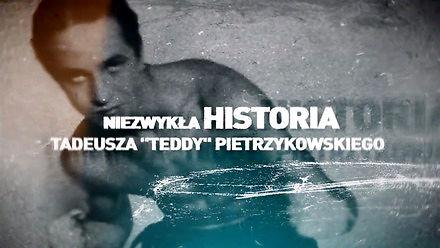 """Niezwykła historia Tadeusza """"Teddy"""" Pietrzykowskiego"""