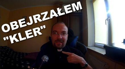 """Ksiądz komentuje """"KLER"""" Smarzowskiego"""