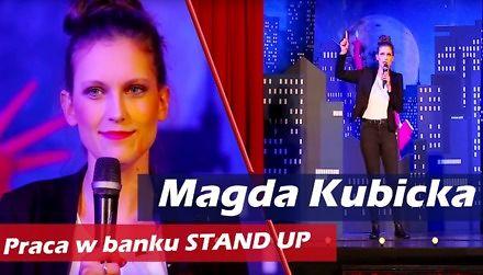 Praca w banku - Stand-up Magdy Kubickiej