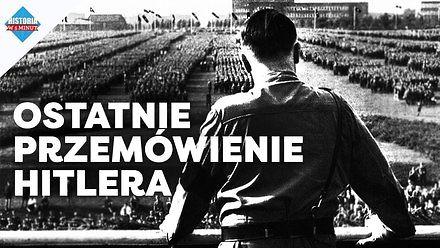 Ostatnie przemówienie Hitlera
