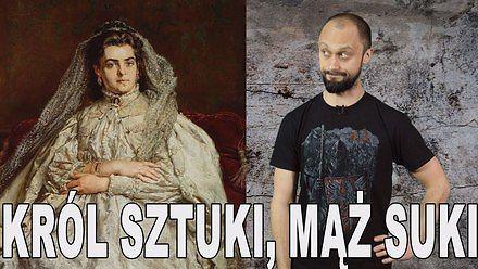 Król sztuki, mąż suki - Jan Matejko II Historia Bez Cenzury