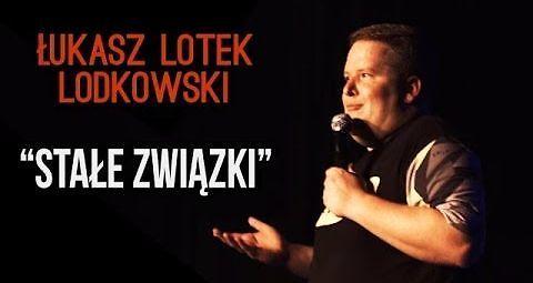 """Łukasz """"Lotek"""" Lodkowski - Stałe Związki"""
