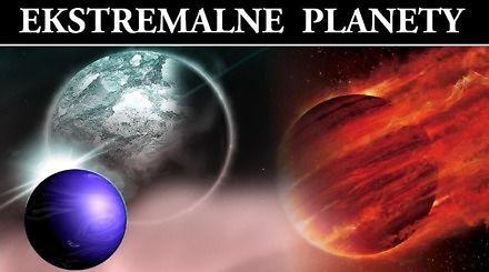 8 najbardziej ekstremalnych planet w kosmosie
