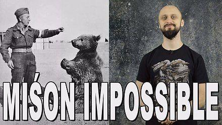 Miśon impossible - Miś Wojtek. Historia Bez Cenzury