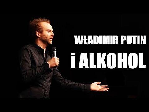 Władimir Putin i alkohol - stand-up Marcina Zbigniewa Wojciecha
