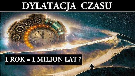 Dylatacja czasu - niewiarygodne zjawisko kosmiczne