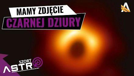 Mamy zdjęcie czarnej dziury - AstroSzort