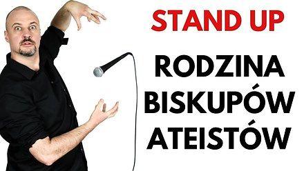 Rodzina niewierzących Biskupów - stand-up Tomka Biskupa