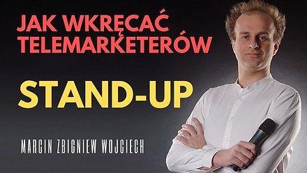 Jak wkręcać telemarketerów? - stand-up Marcina Zbigniewa Wojciecha
