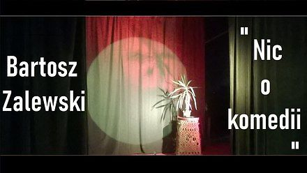 Bartosz Zalewski - Nic o komedii - cały program