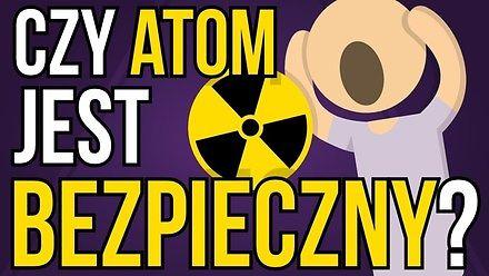 Czy energia jądrowa jest bezpieczna?