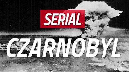 """Serial """"Czarnobyl"""" - co sięnie zgadza?"""