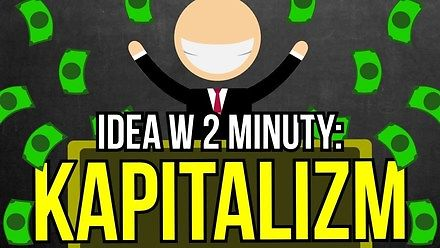 Kapitalizm - Idea w 2 minuty