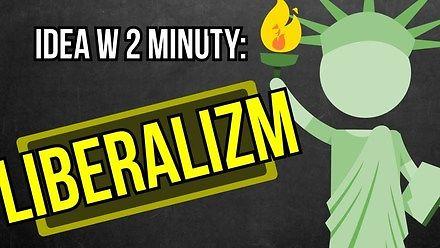 Liberalizm - Idea w 2 minuty