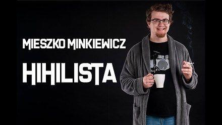 Mieszko Minkiewicz - Hihilista (stand-up)