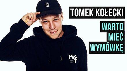 """Tomek Kołecki - """"Warto mieć wymówkę"""""""