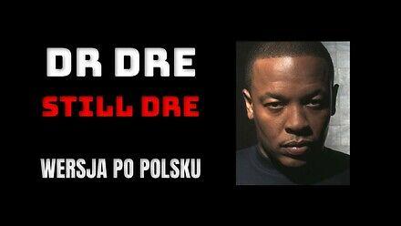Dr. Dre ft. Snoop Dogg - Still D.R.E. po polsku