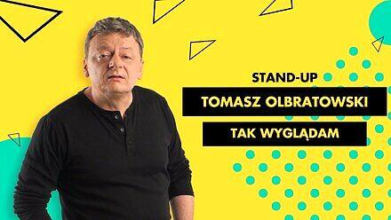 """Tomasz Olbratowski STAND-UP - """"Tak wyglądam"""""""