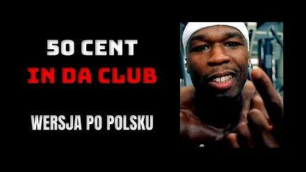 50 Cent - In da Club - tłumaczenie po polsku
