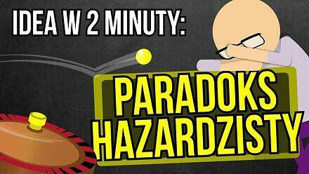 Paradoks hazardzisty - Idea w 2 minuty