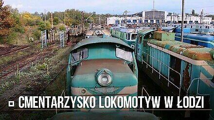 Cmentarzysko lokomotyw w Łodzi