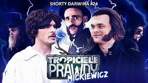 Tropiciele Prawdy: Mickiewicz || G.F. Darwin