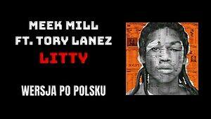 Meek Mill ft. Tory Lanez - Litty (wersja po polsku)