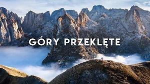 Góry Przeklęte - piękne parki narodowe Czarnogóry