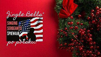 """Jingle Bells"" po polsku! Śpiewają: Singing Sergeants"