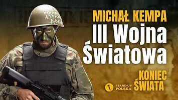 Michał Kempa - III Wojna Światowa