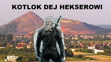 Kotlok dej Hekserowi (Toss a coin to your witcher po śląsku)