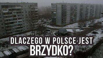 Dlaczego w Polsce jest brzydko?